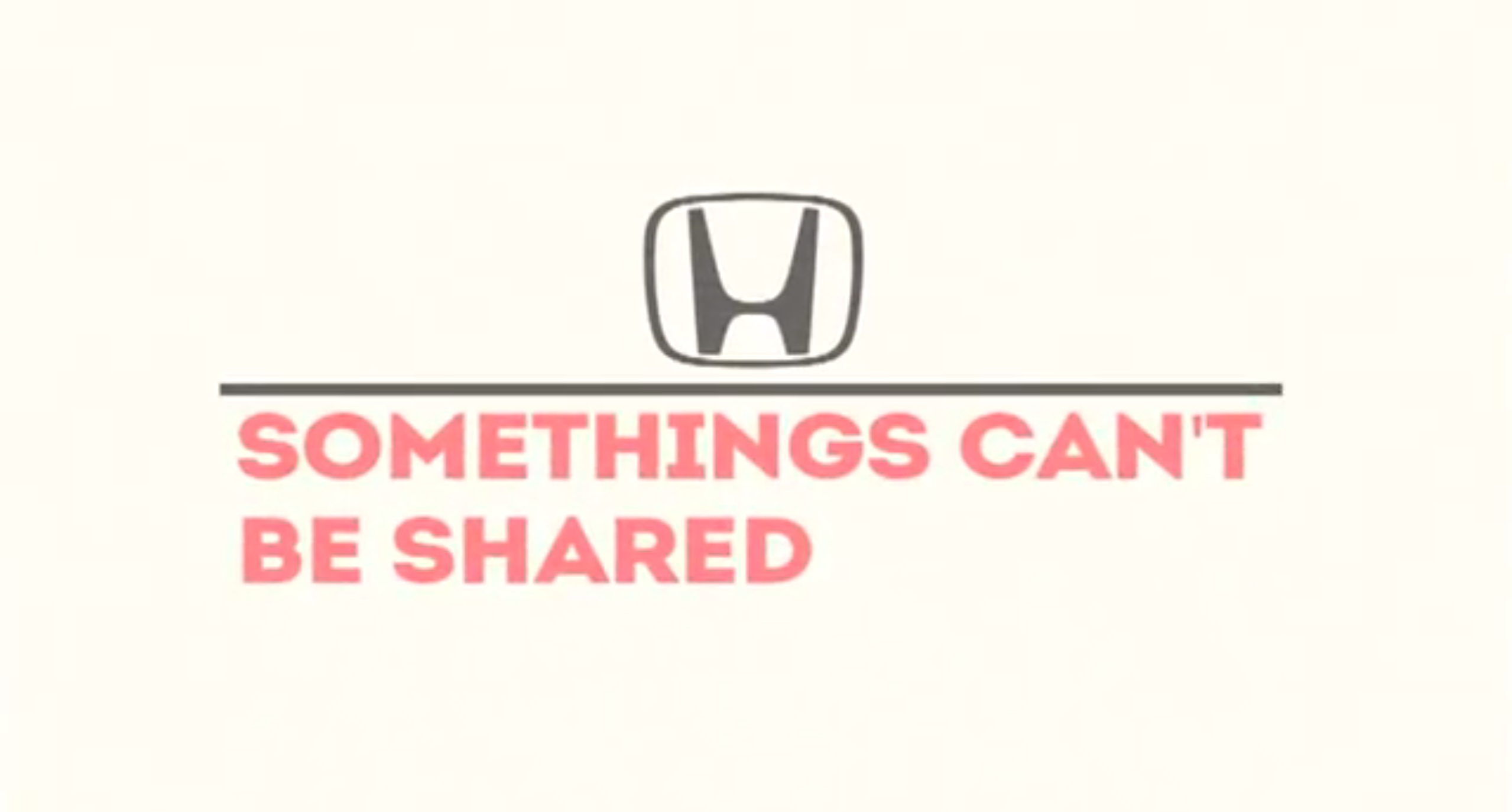 Honda - Somethings can't be shared